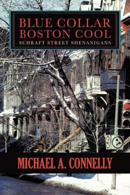 Blue Collar Boston Cool: Schraft Street Shenanigans