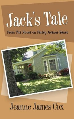 Jack's Tale: From The House on Fenley Avenue Series