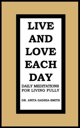 Live and Love Each Day: Daily Meditations for Living Fully