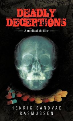 Deadly Deceptions: A Medical Thriller
