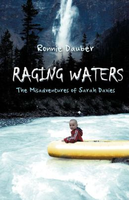 Raging Waters: The Misadventures of Sarah Davies