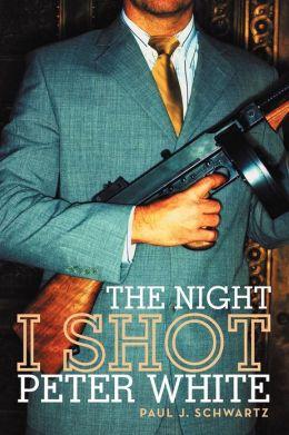 The Night I Shot Peter White