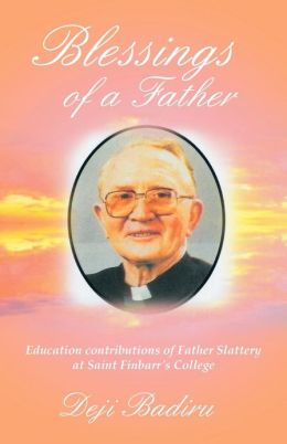 Blessings of a Father: Education contributions of Father Slattery at Saint Finbarr's College