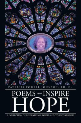 Poems That Inspire Hope: A Collection of Inspirational Poems and Other Thoughts