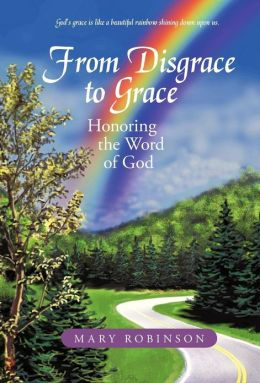 From Disgrace to Grace: Honoring the Word of God