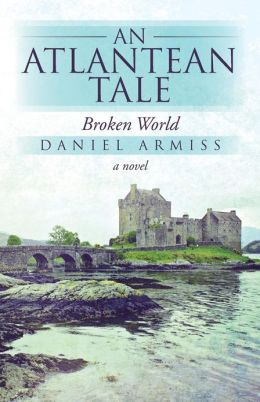 An Atlantean Tale: Broken World