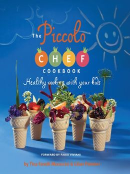 The Piccolo Chef Cookbook: Healthy Cooking With Your Kids (PagePerfect NOOK Book)