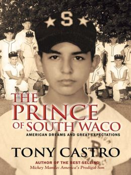 The Prince of South Waco: American Dreams and Great Expectations