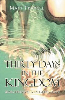 Thirty Days in the Kingdom: Searching for a Laughing Place