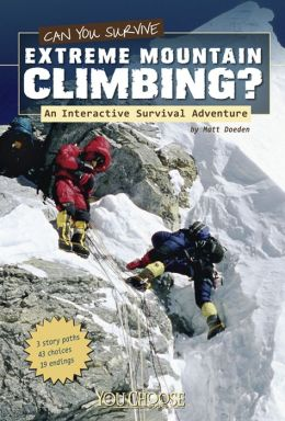 Can You Survive Extreme Mountain Climbing?: An Interactive Survival Adventure