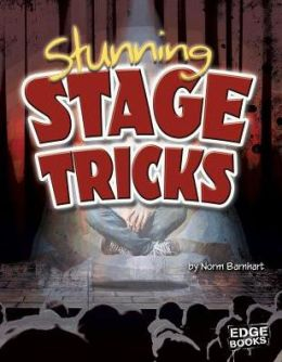 Stunning Stage Tricks