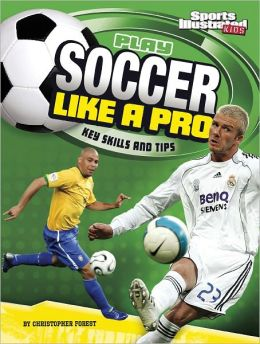Play Soccer Like a Pro: Key Skills and Tips