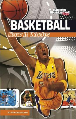 Basketball: How It Works (The Science of Sports Series)