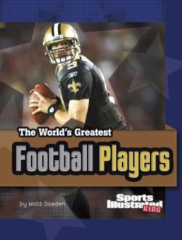The World's Greatest Football Players: Revised and Updated