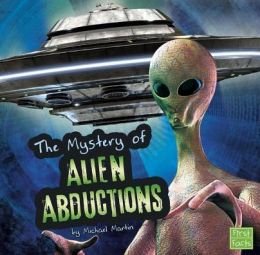 The Unsolved Mystery of Alien Abductions