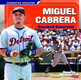 Miguel Cabrera: Baseball Superstar