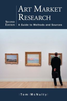 Art Market Research: A Guide to Methods and Sources, 2d ed.