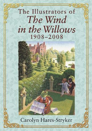 [The Illustrators of the Wind in the Willows, 1908-2008]
