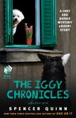 Book Cover Image. Title: The Iggy Chronicles, Volume One:  A Chet and Bernie Mystery eShort Story, Author: Spencer Quinn
