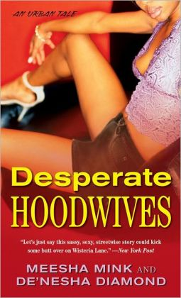 Desperate Hoodwives: An Urban Tale