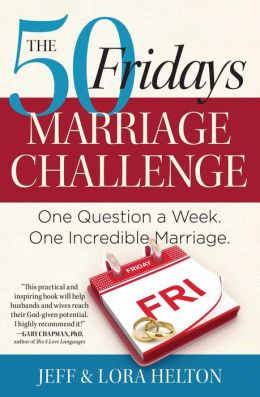The 50 Fridays Marriage Challenge: One Question a Week. One Incredible Marriage.