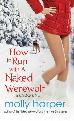 How to Run with a Naked Werewolf (Naked Werewolf Series #3)