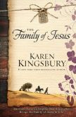 Book Cover Image. Title: The Family of Jesus, Author: Karen Kingsbury
