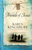 Book Cover Image. Title: The Friends of Jesus, Author: Karen Kingsbury