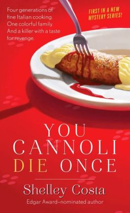 You Cannoli Die Once