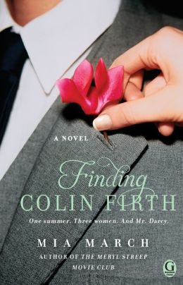 Finding Colin Firth: A Novel