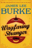 Book Cover Image. Title: Wayfaring Stranger, Author: James Lee Burke