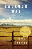 Book Cover Image. Title: Badluck Way:  A Year on the Ragged Edge of the West, Author: Bryce Andrews