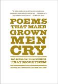 Book Cover Image. Title: Poems That Make Grown Men Cry:  100 Men on the Words That Move Them, Author: Anthony Holden