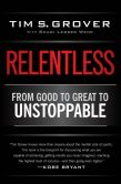 Book Cover Image. Title: Relentless:  From Good to Great to Unstoppable, Author: Tim S. Grover