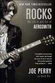 Book Cover Image. Title: Rocks:  My Life in and out of Aerosmith, Author: Joe Perry