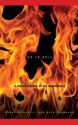 Go to Hell: A Heated History of the Underworld
