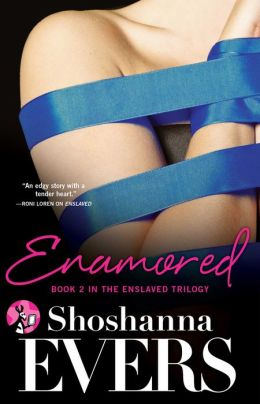 Enamored: Book 2 in the Enslaved Trilogy