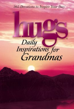 Hugs Daily Inspirations for Grandmas: 365 Devotions to Inspire Your Day