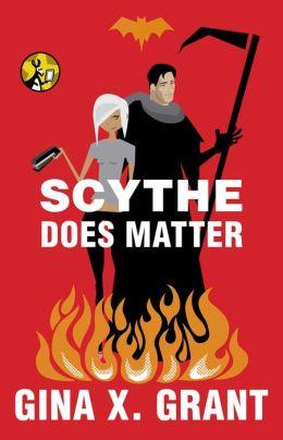 Scythe Does Matter Gina X. Grant