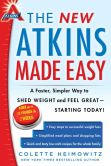 Book Cover Image. Title: The New Atkins Made Easy:  A Faster, Simpler Way to Shed Weight and Feel Great -- Starting Today!, Author: Colette Heimowitz