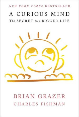 A Curious Mind: The Secret to a Bigger Life