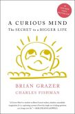 Book Cover Image. Title: A Curious Mind:  The Secret to a Bigger Life, Author: Brian Grazer