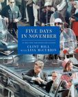Book Cover Image. Title: Five Days in November, Author: Clint Hill