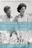 Book Cover Image. Title: These Few Precious Days:  The Final Year of Jack with Jackie, Author: Christopher Andersen