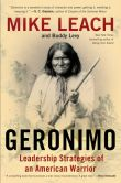 Book Cover Image. Title: Geronimo:  Leadership Strategies of an American Warrior, Author: Mike Leach