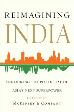 Reimagining India: How to Unlock the Potential of Asia's Next Superpower