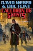 Book Cover Image. Title: Cauldron of Ghosts, Author: David Weber