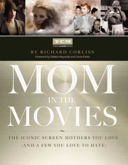 Mom in the Movies: The Iconic Screen Mothers You Love (and a Few You Love to Hate)