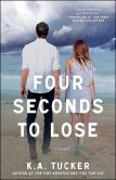 Book Cover Image. Title: Four Seconds to Lose:  A Novel, Author: K.A. Tucker