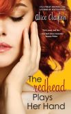 Book Cover Image. Title: The Redhead Plays Her Hand, Author: Alice Clayton